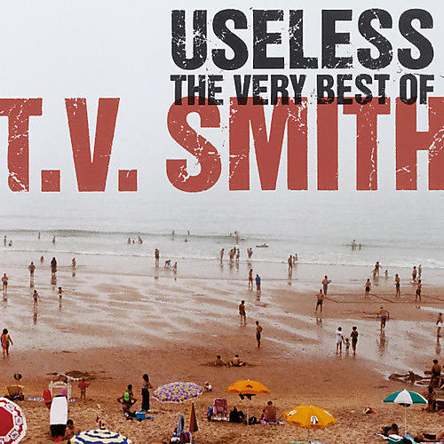 Alliance T.V. Smith - Useless - Very Best Of