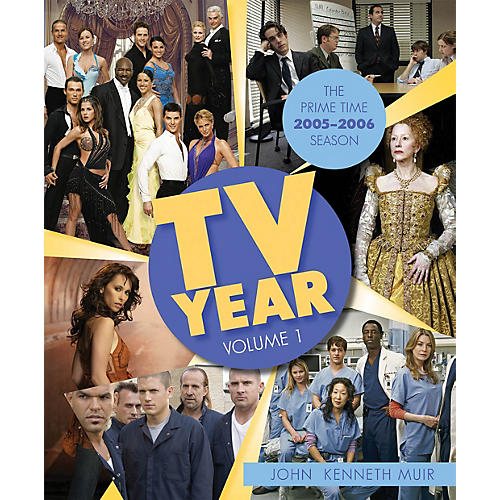 Applause Books TV Year: Volume 1 (The Prime Time 2005-2006 Season) Applause Books Series Softcover by John Kenneth Muir