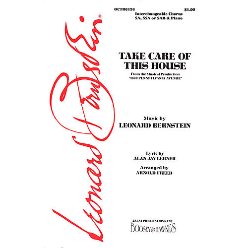 Hal Leonard Take Care Of This House (from 1600 Pennsylvania Avenue) SA/SSA/SAB Arranged by Arnold Freed