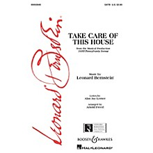 Leonard Bernstein Music Take Care of This House (from 1600 Pennsylvania Avenue) (SATB) SATB Arranged by Arnold Freed