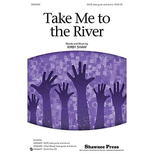 Shawnee Press Take Me to the River SATB composed by Kirby Shaw