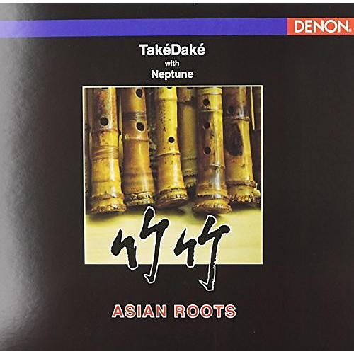 Alliance Takedake - Takedake with Neptune : Asian Roots