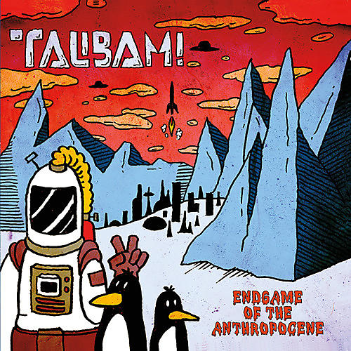 Alliance Talibam - Endgame Of The Anthropocene