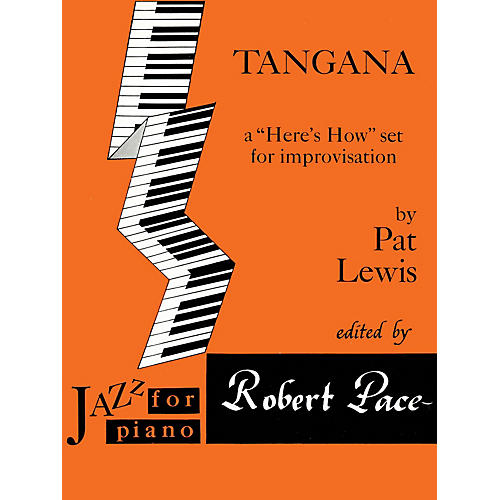 Lee Roberts Tangana (A Here's How Set for Improvisation) Pace Jazz Piano Education Series Composed by Pat Lewis