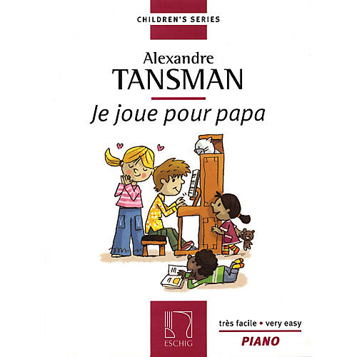 Max Eschig Tansman - I Play for Papa (Je Joue Pour Papa) (12 Easy Pieces for Piano) Editions Durand Series