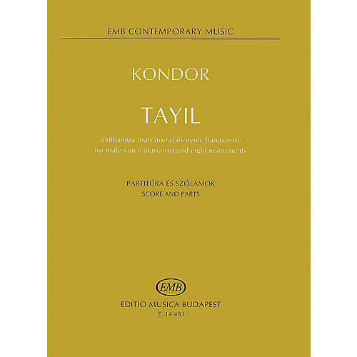 Editio Musica Budapest Tayil for Male Voice (Narrator) and Eight Instruments (Score and Parts) EMB Series by Ádám Kondor