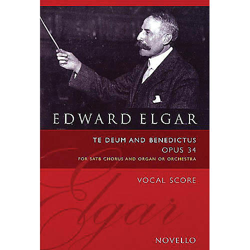 Novello Te Deum and Benedictus, Op. 34 (Vocal Score) SATB Composed by Edward Elgar