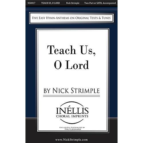 Hal Leonard Teach Us, O Lord SATB/2-PT. composed by Nick Strimple