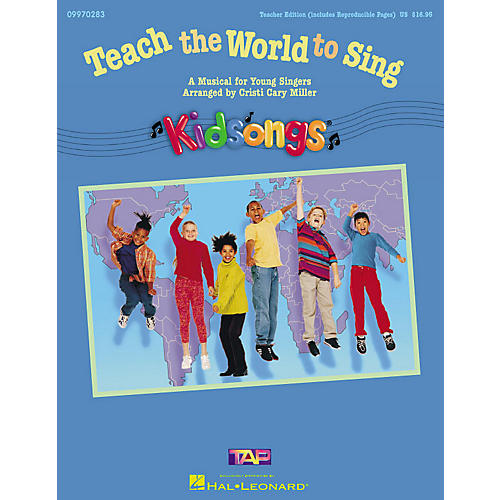 Hal Leonard Teach the World to Sing (A KidSongs Musical) (ShowTrax CD) ShowTrax CD Arranged by Cristi Cary Miller