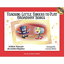 Willis Music Teaching Little Fingers To Play Broadway Songs Book/CD