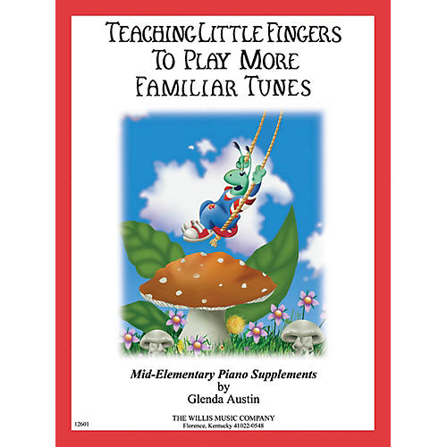 Willis Music Teaching Little Fingers to Play More Familiar Tunes - Book only Willis Series Book (Level Mid-Elem)