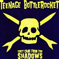 Alliance Teenage Bottlerocket - They Came from the Shadows thumbnail