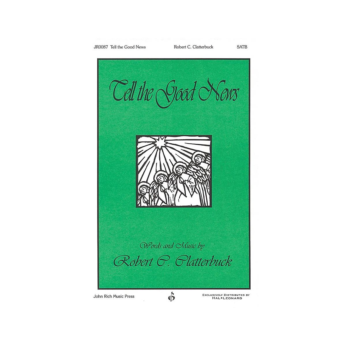 John Rich Music Press Tell the Good News SATB composed by Robert Clatterbuck
