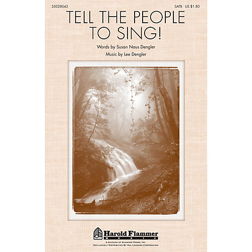 Shawnee Press Tell the People to Sing! SATB composed by Lee Dengler