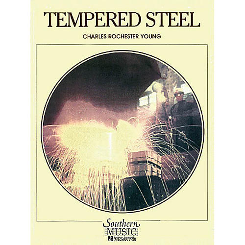 Southern Tempered Steel (UIL 5) Concert Band Level 5 Composed by Charles Rochester Young