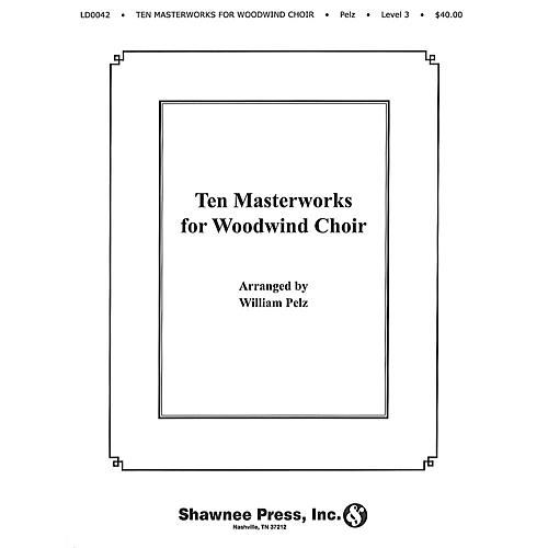 Hal Leonard Ten Masterworks for Woodwind Choir Woodwind Choir