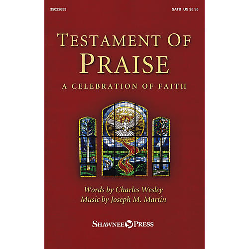Shawnee Press Testament of Praise SATB composed by Joseph M. Martin
