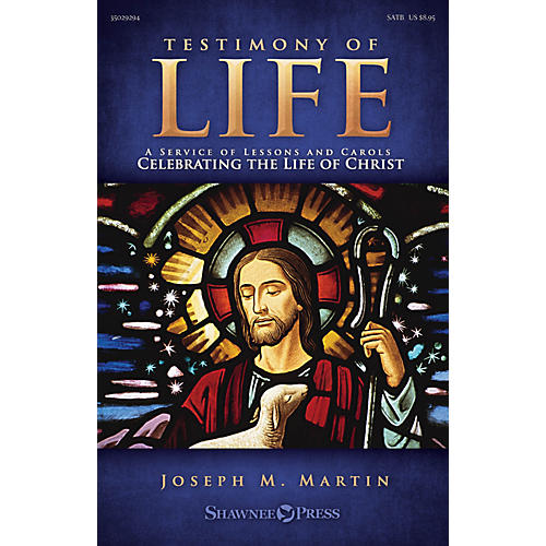 Shawnee Press Testimony of Life REHEARSAL TX Composed by Joseph M. Martin