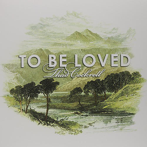 Alliance Thad Cockrell - To Be Loved