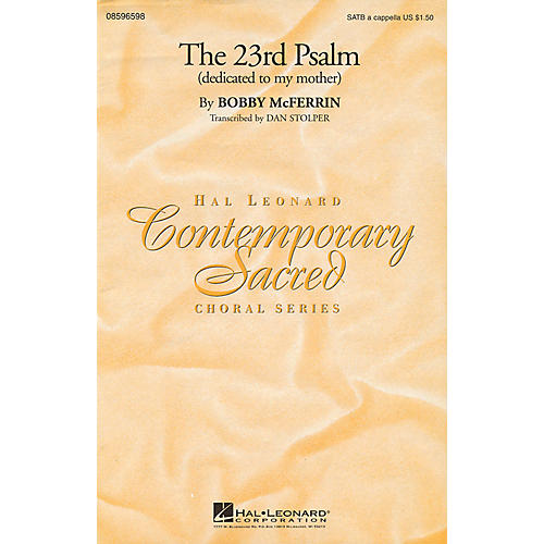 Hal Leonard The 23rd Psalm (dedicated to my mother) SATB by Bobby McFerrin composed by Bobby McFerrin