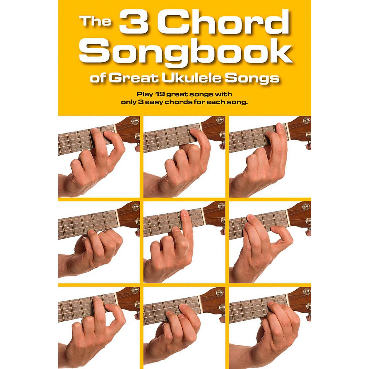 Music Sales The 3 Chord Songbook of Great Ukulele Songs