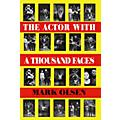 Applause Books The Actor With a Thousand Faces (Paperback Book) Applause Books Series Written by Mark Olsen thumbnail