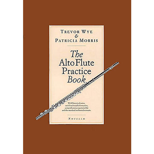 Novello The Alto Flute Practice Book Music Sales America Series Written by Trevor Wye