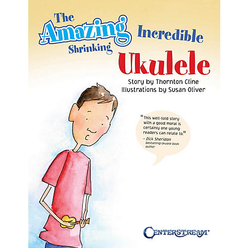 Centerstream Publishing The Amazing Incredible Shrinking Ukulele Fretted Series Softcover Written by Thornton Cline