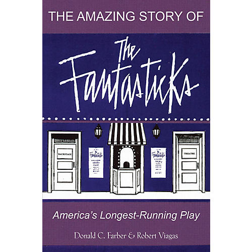 Limelight Editions The Amazing Story of The Fantasticks Limelight Series Softcover Written by Robert Viagas