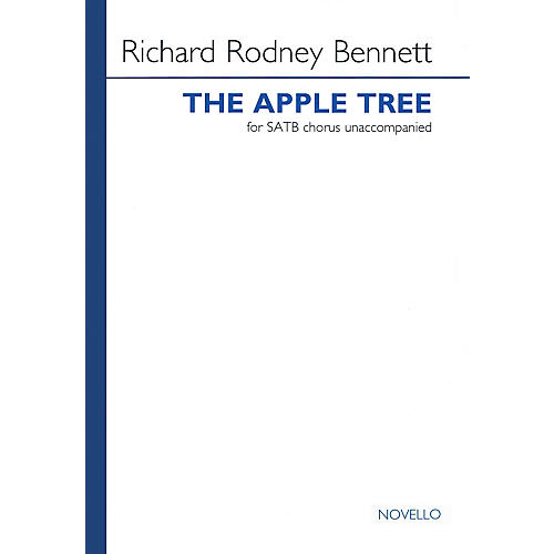 Novello The Apple Tree (SATB a cappella) SATB a cappella Composed by Richard Rodney Bennett