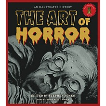 Applause Books The Art of Horror (An Illustrated History) Applause Books Series Hardcover