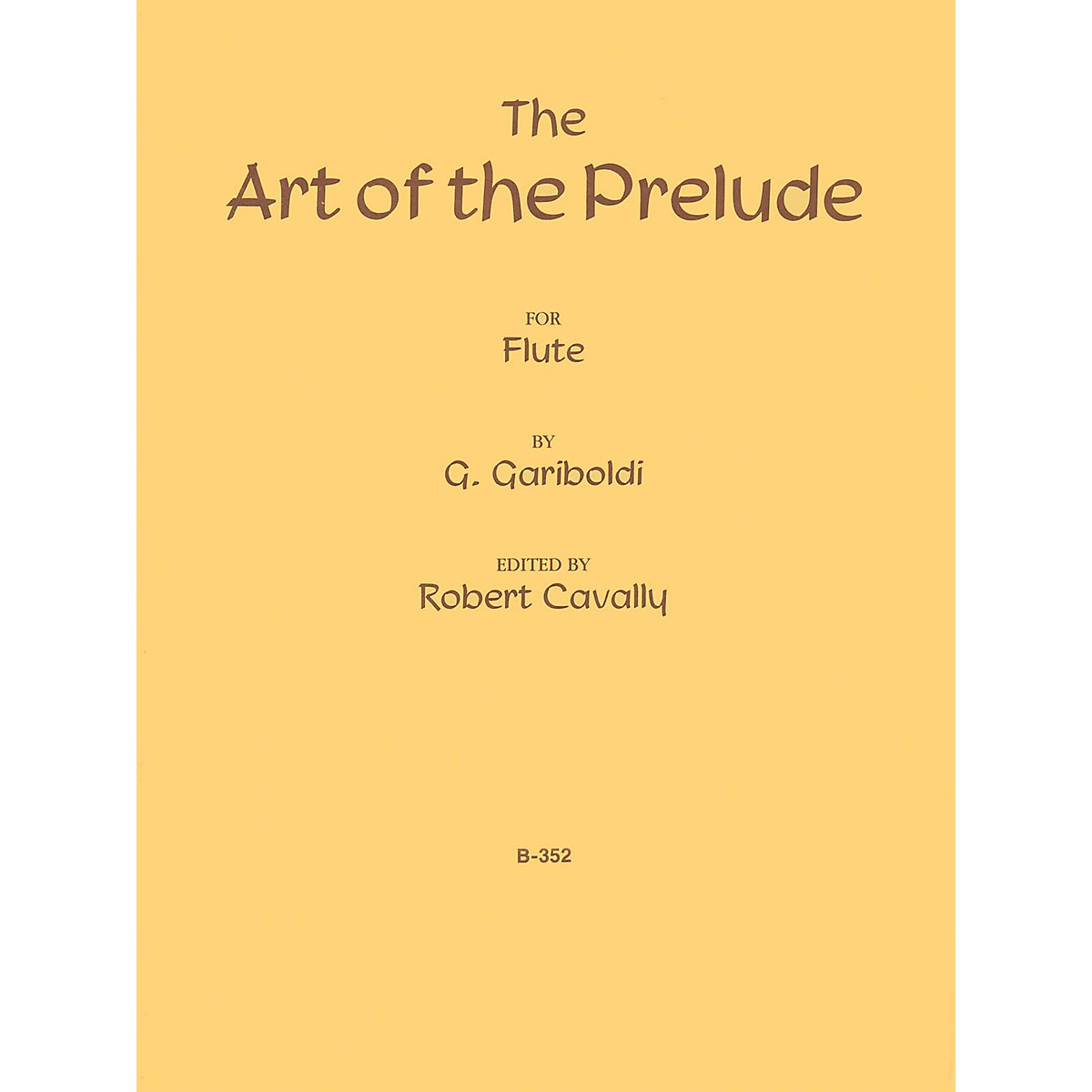 Cavally Editions The Art of the Prelude Robert Cavally Editions Series Composed by Giuseppe Gariboldi