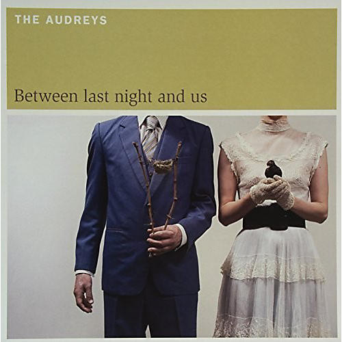 Alliance The Audreys - Between Last Night & Us