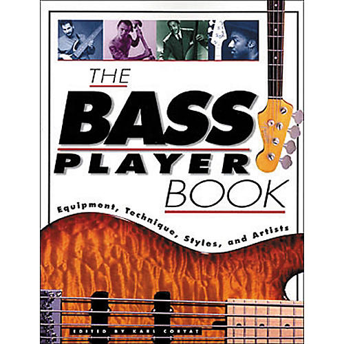 Hal Leonard The Bass Player Book: Equipment, Technique, Styles, and Artists