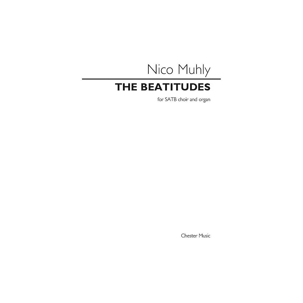 Chester Music The Beatitudes (for SATB choir and organ) SATB, Organ Composed by Nico Muhly
