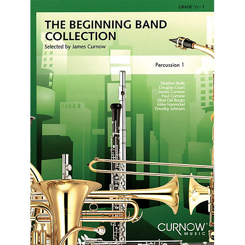 Curnow Music The Beginning Band Collection (Grade 0.5) (Percussion 1) Concert Band Level .5 to 1 by James Curnow