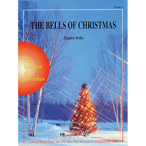 Curnow Music The Bells of Christmas (Grade 4 - Score and Parts) Concert Band Level 4 Arranged by Stephen Bulla