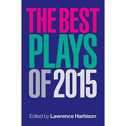 Applause Books The Best Plays of 2015 Applause Books Series Softcover