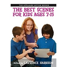 Applause Books The Best Scenes for Kids Ages 7-15 Applause Acting Series Series Softcover Written by Lawrence Harbison