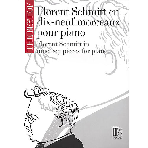 Editions Durand The Best of Florent Schmitt (19 Pieces for Piano) Editions Durand Series Composed by Florent Schmitt