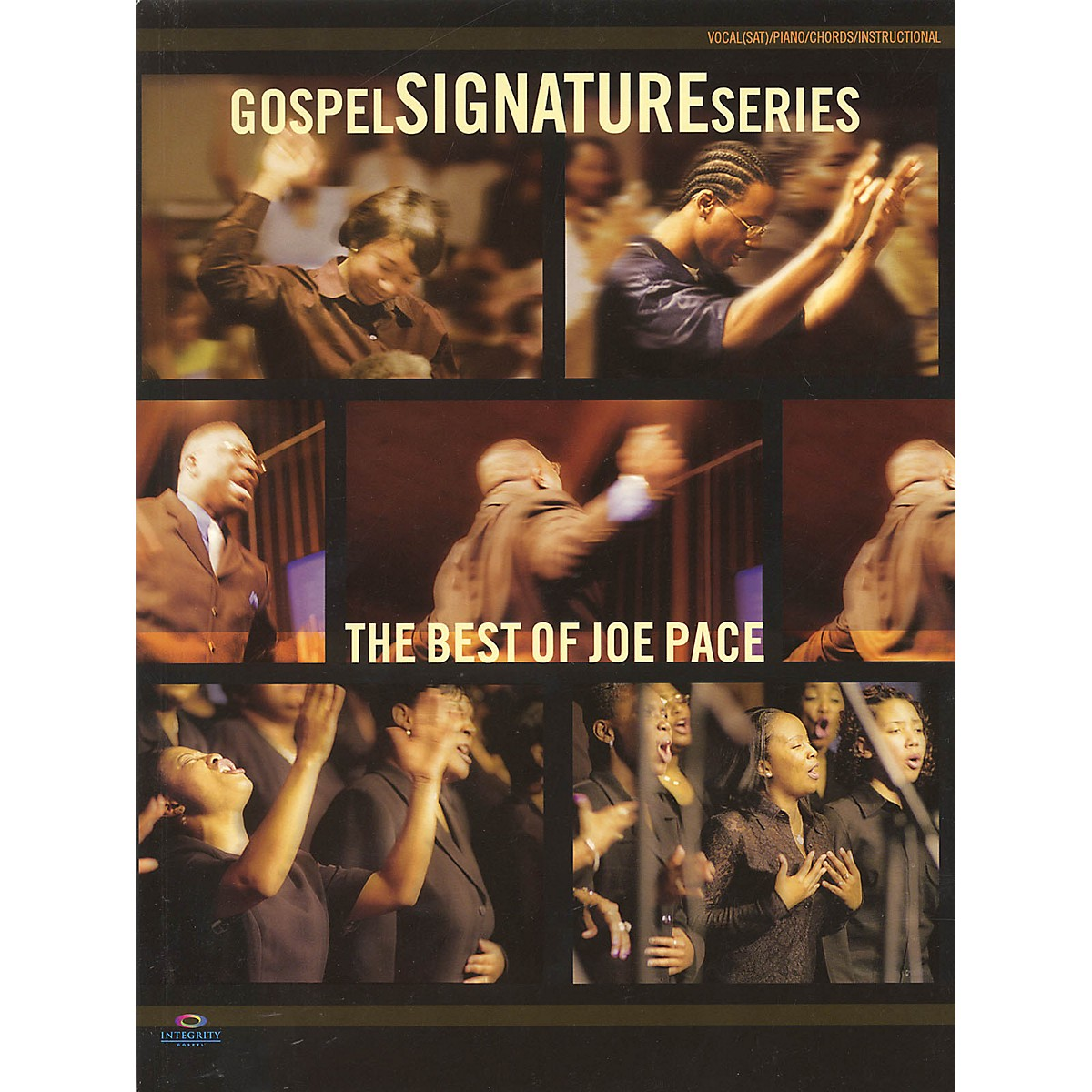 Integrity Music The Best of Joe Pace (Gospel Signature Series) Integrity Series Softcover Performed by Joe Pace
