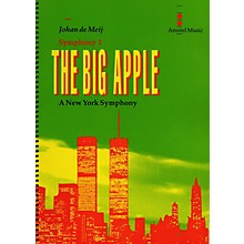 Amstel Music The Big Apple (A New York Symphony)(Symphony No. 2) Concert Band Level 5-6 Composed by Johan de Meij