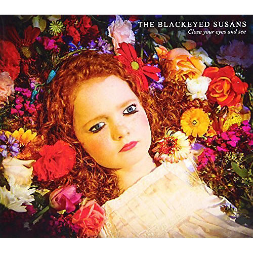 Alliance The Blackeyed Susans - Close Your Eyes & See
