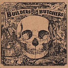 The Builders and the Butchers - Builders and The Butchers