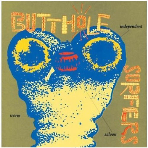 Alliance The Butthole Surfers - Independent Worm Saloon