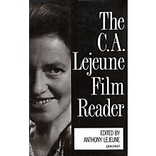 Applause Books The C.A. Lejeune Film Reader Applause Books Series Written by C.A. Lejeune