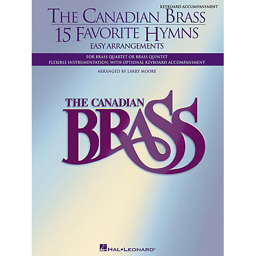 Canadian Brass The Canadian Brass - 15 Favorite Hymns - Keyboard Accompaniment Brass Ensemble Series by Larry Moore