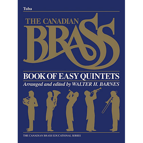 Canadian Brass The Canadian Brass Book of Easy Quintets (Tuba in C (B.C.)) Brass Ensemble Series Composed by Various