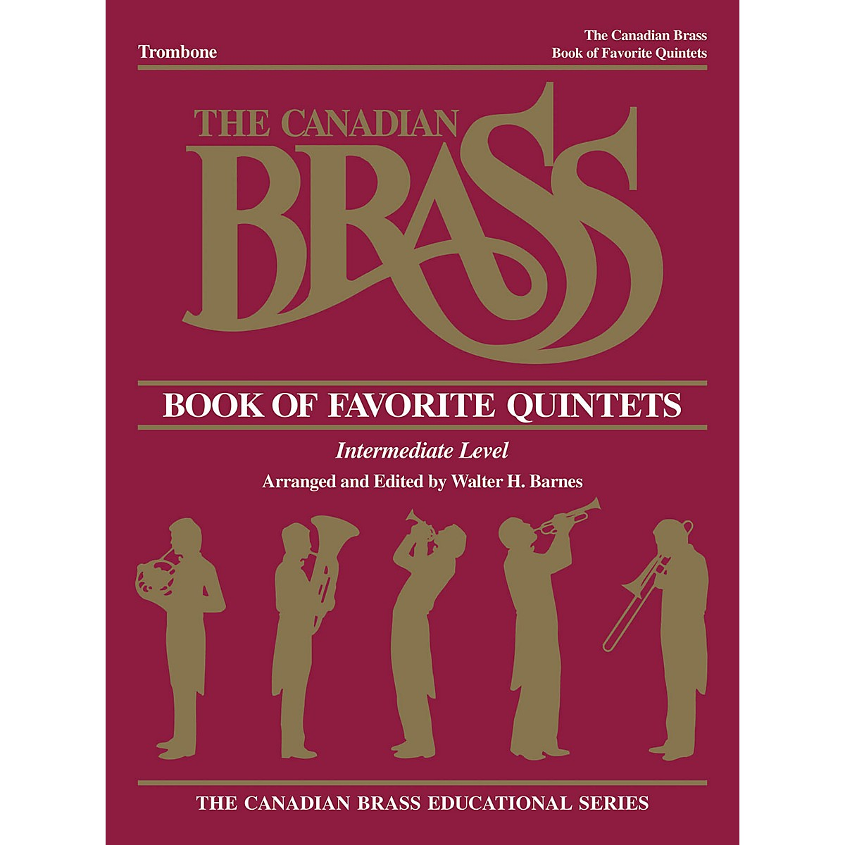 Canadian Brass The Canadian Brass Book of Favorite Quintets (Trombone) Brass Ensemble Series Composed by Various