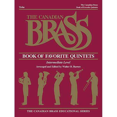 Canadian Brass The Canadian Brass Book of Favorite Quintets (Tuba in C (B.C.)) Brass Ensemble Series Composed by Various